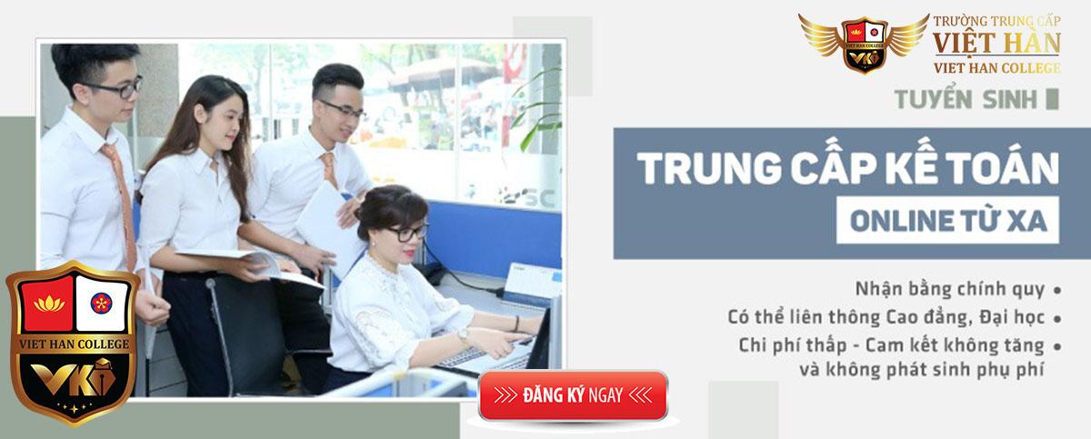 Tuyển Sinh Trung Cấp Kế Toán Online Từ Xa Tại Trường Trung Cấp Việt Hàn